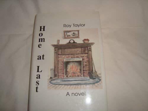 Home at Last: Taylor, Roy G.