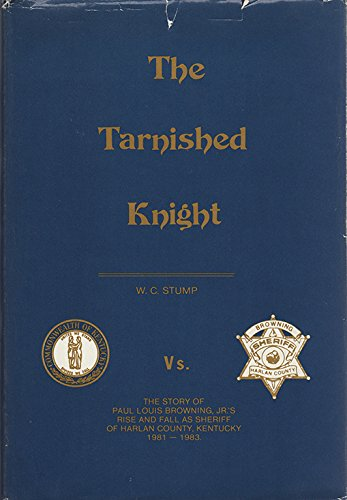 Tarnished Knight, The Story of Paul Louis: Stump, W.C.