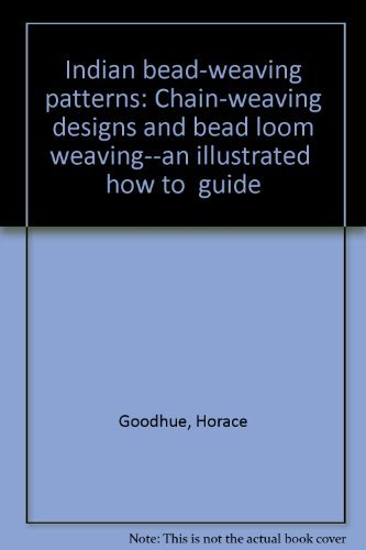 9780961350307: Indian bead-weaving patterns: Chain-weaving designs and bead loom weaving--an illustrated