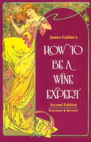 How to Be a Wine Expert: Gabler, James