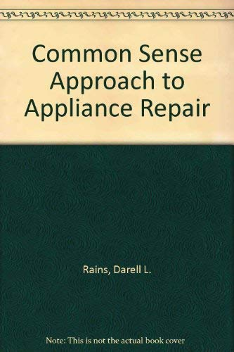 9780961352608: Common Sense Approach to Appliance Repair