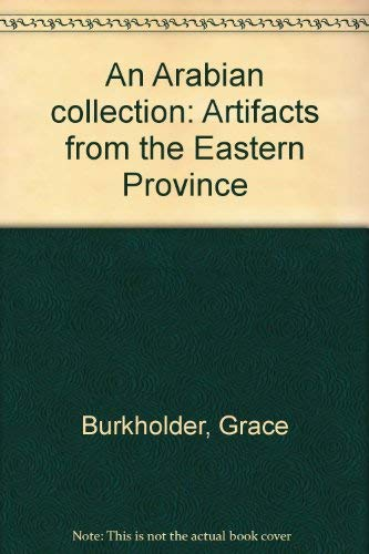 9780961353506: An Arabian collection: Artifacts from the Eastern Province