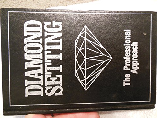 Diamond Setting: The Professional Approach: Wooding, Robert R.