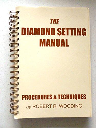 9780961354558: The Diamond Setting Manual of Procedures & Techniques