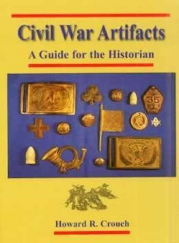 9780961358150: Civil War artifacts: A guide for the historian