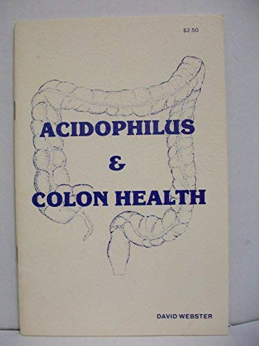 9780961361402: Acidophilus and Colon Health: A Self-Help Manual