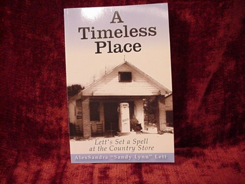 9780961364922: A Timeless Place: Lett's Set a Spell at the Country Store