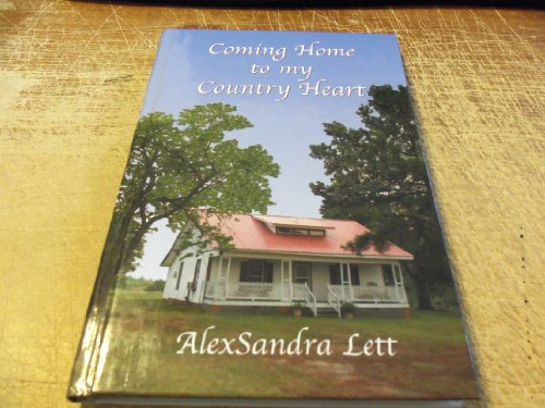 Coming Home to My Country Heart (Timeless: AlexSandra Lett