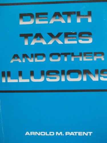 9780961366322: Death Taxes and Other Illusions