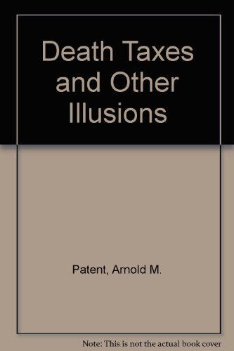9780961366339: Death Taxes and Other Illusions