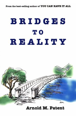 Bridges to Reality: Arnold M. Patent