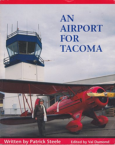 AN AIRPORT FOR TACOMA: Steele, Patrick M.