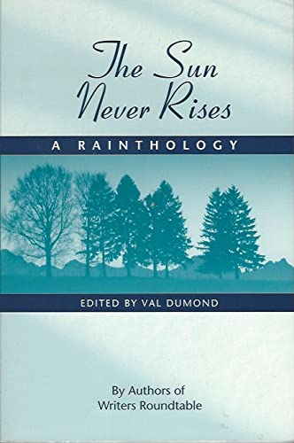 The Sun Never Rises: A Rainthology