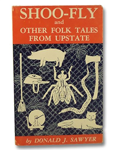 Shoo-fly And Other Folk Tales From Upstate: Sawyer, Donald J.