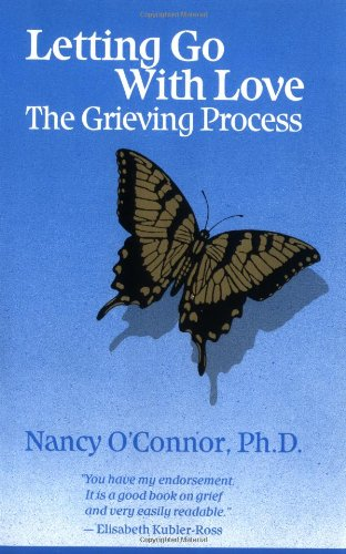 9780961371401: Letting Go with Love: Grieving Process