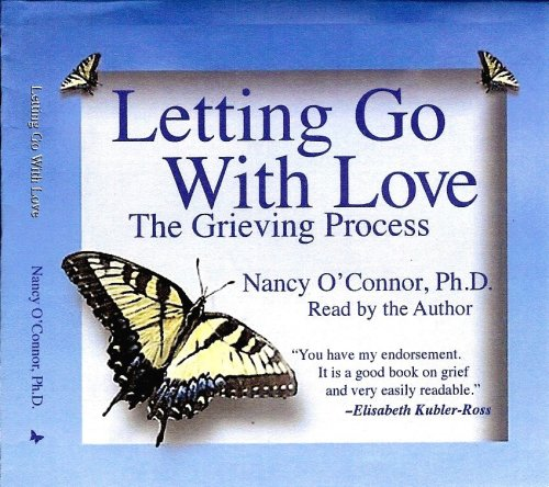 9780961371494: Letting Go With Love: The Grieving Process 2 CD's Talking Book