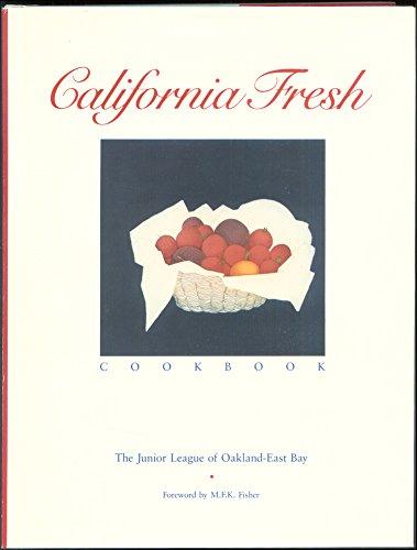 California Fresh Cookbook: Bay, Junior League of Oakland-East