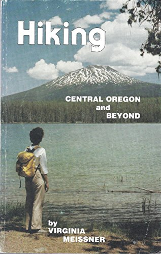 9780961375522: Hiking Central Oregon and Beyond