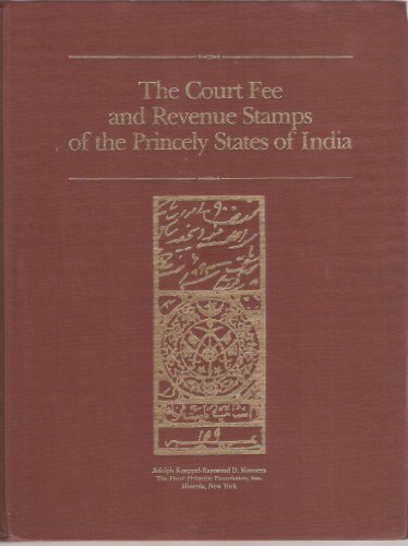 9780961377304: The court fee and revenue stamps of the princely states of India: An encyclopedia and reference manual