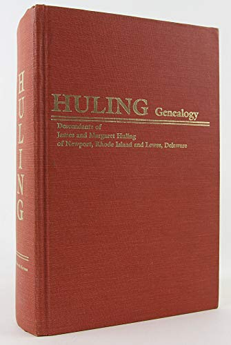 Huling Genealogy Descendants Of James And Margaret Huling Of Newport, Rhode Island And Lewes, ...