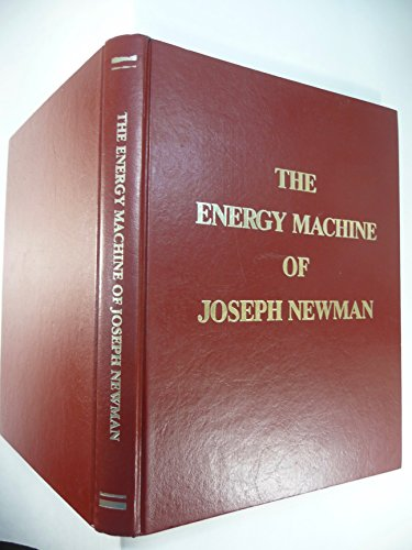 Energy Machine of Joseph Newman - An: Newman, Joseph Westley