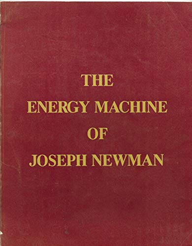 9780961383565: Energy Machine of Joseph Newman: An Invention Whose Time Has Come