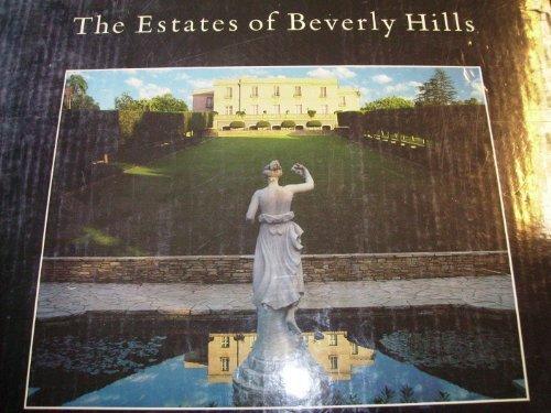 The Estates of Beverly Hills: Holmby Hills, Bel-Air, Beverly Park: Lockwood, Charles; Jeff Hyland