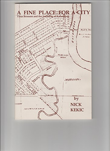 9780961385002: Fine Place for a City: Titus Branson and the Founding of Kalamazoo