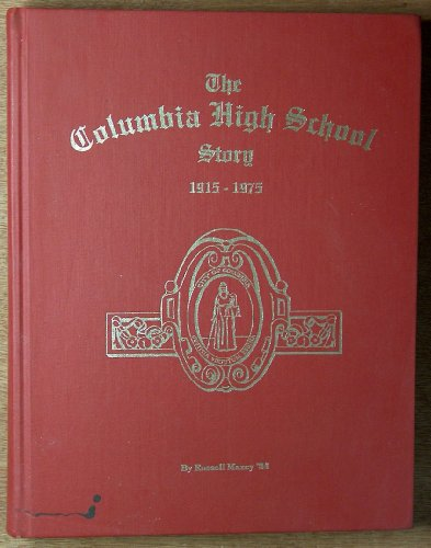 The Columbia High School Story 1915-1975 [Gebundene Ausgabe] by Maxey, Russell: Maxey, Russell
