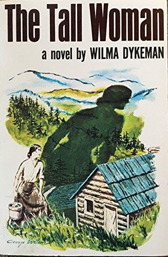 The Tall Woman: Dykeman, Wilma