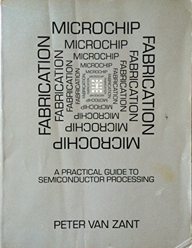 9780961388003: Microchip Fabrication: A Practical Guide to Semiconductor Processing