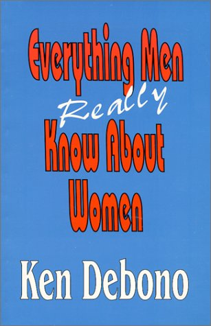Everything Men Really Know About Women: Ken Debono