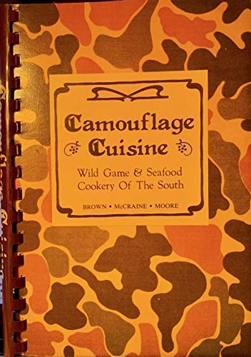 9780961391003: Camouflage Cuisine - Wild Game & Seafood Cookery of the South