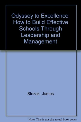 Odyssey to Excellence: How to Build Effective Schools Through Leadership and Management: James ...