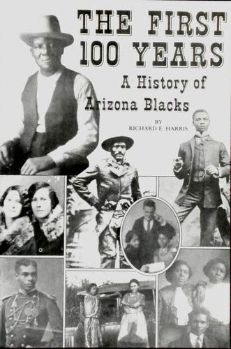 9780961394004: The First 100 Years: A History of Arizona Blacks