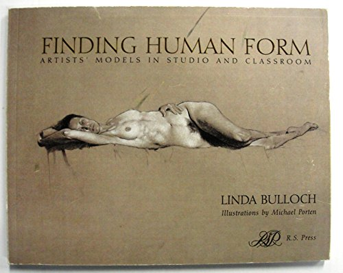 9780961394998: Finding Human Form: Artists' Models in Studio and Classroom