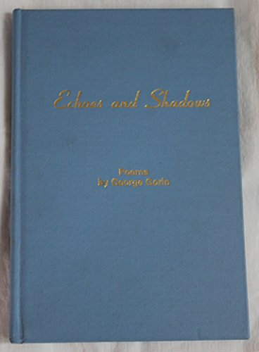 Echoes and Shadows: Gorin, George * Author SIGNED/INSCRIBED!*