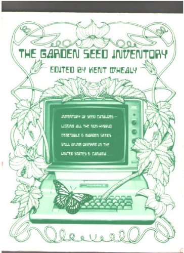 The garden seed inventory: An inventory of seed catalogs, listing all non-hybrid vegetable and ...