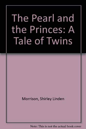 9780961397807: The Pearl and the Princes: A Tale of Twins