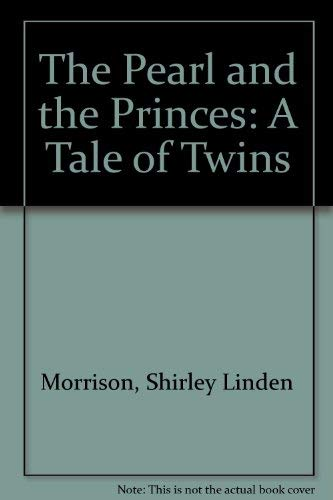 9780961397814: The Pearl and the Princes: A Tale of Twins