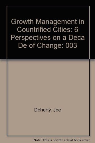 Growth Management in Countrified Cities: 6 Perspectives on a Deca De of Change: Doherty, Joe