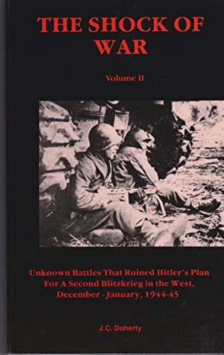 The Shock of War: Unknown Battles That: J. C. Doherty