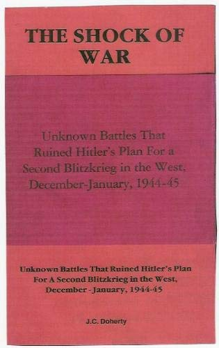 9780961398071: Complete Set-The Shock of War : Unknown Battles That Ruined Hitler's Plan for a Second Blitzkrieg in the West, December - January, 1944-45, (Volume 1, Volume 2, and Picture Annex)