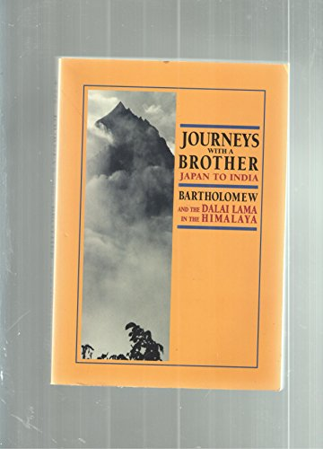 Journeys With a Brother Japan to India: Bartholomew; Dalai Lama