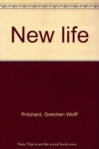 NEW LIFE (The Sunday Paper's Baptism Book): Gretchen Wolff Pritchard