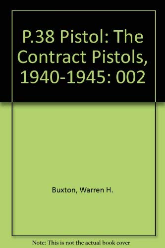 9780961402402: P.38 Pistol, Vol. 2: The Contract Pistols, 1940-1945