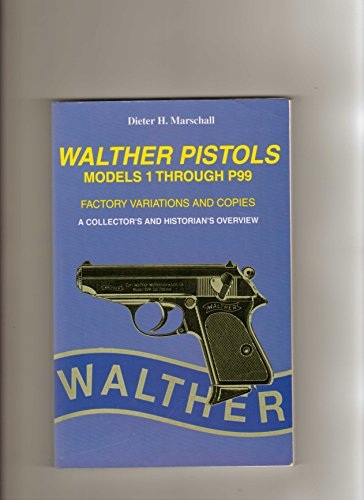 9780961402440: Walther Pistols: Models 1 Through P99, Factory Variations and Copies by Marsc...