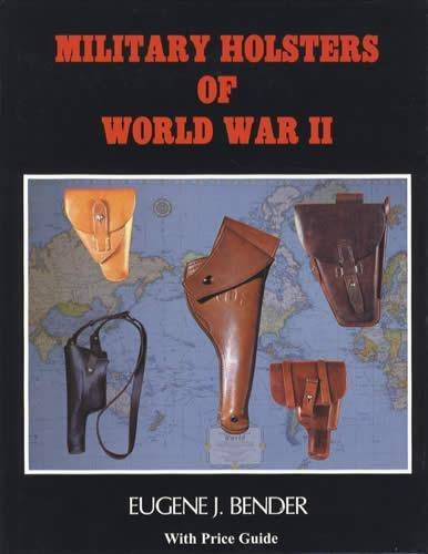9780961402808: Military holsters of World War II