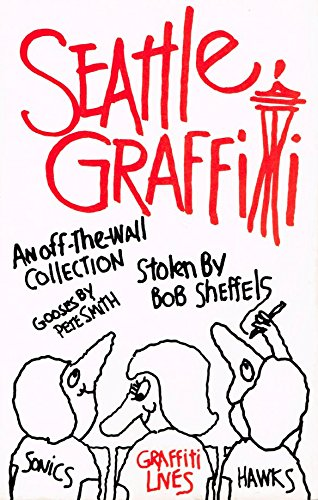 Seattle Graffiti: An Off-the Wall Collection