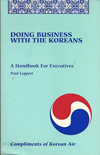 Doing Business With the Koreans: A Handbook for Executives: Paul Publishing Jain; Leppert